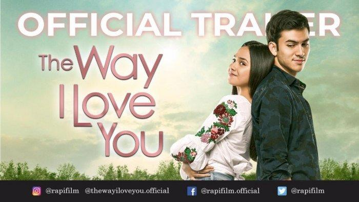 Jadwal Tayang Sinopsis Film The Way I Love You 2019