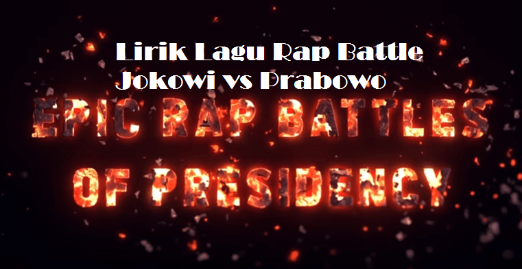 Lirik Lagu Rap Battle Jokowi vs Prabowo