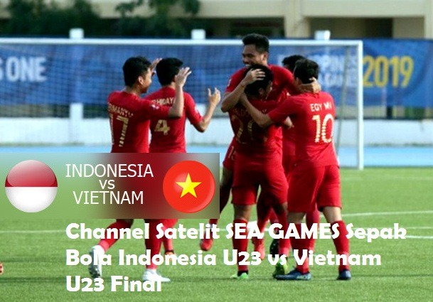 SEA GAMES Sepak Bola Indonesia U23 vs Vietnam U23 Final